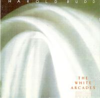 Harold Budd The White Arcades (1988)