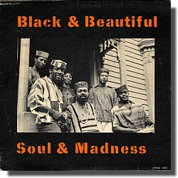 The Jihad, Black And Beautiful... Soul And Madness