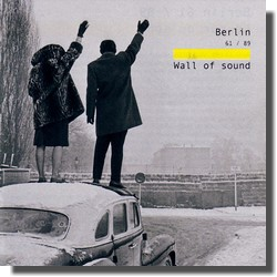 Berlin 61 / 89 : Wall of Sound (Compilation Le Son du Maquis)
