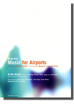 Brian ENO : Music For Airports / Bang On A Can : In The Ocean