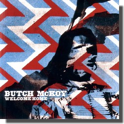 BUTCH McKOY : WELCOME HOME (Bruit Blanc, 2009)