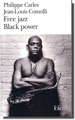 Philippe Carles et Jean-Louis Comolli : Free Jazz Black Power