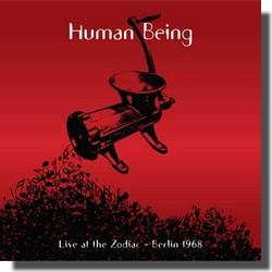 Human Being : Live at the Zodiak - Berlin 1968 (Nepenthe, 2009)