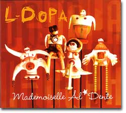 "L-DOPA ""Mademoiselle Al*Dente"" (Flying Rats, 2004)"