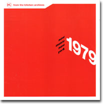 From The Kitchen Archives - new music new york 1979 (Orange Mountain Music, 2004)