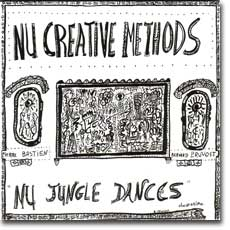 NU CREATIVE METHODS : Nu Jungle Dances (1978, réédition 2006)
