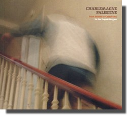 Charlemagne Palestine : From Etudes to Cataclysms for the Doppio Borgato (Sub Rosa, 2008)