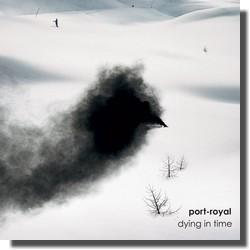 Port-Royal Dying In Time (debruit&desilence, 2009)