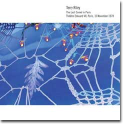 Terry Riley : The Last Camel in Paris (Elision Fields, 2008)
