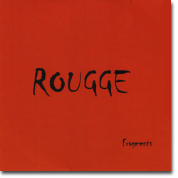 ROUGGE : Fragments (Autoprod. - Akusta, 2007)