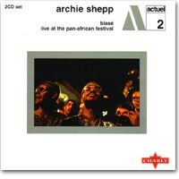 Archie Shepp : Blasé + Live at the Pan-African Festival (Charly, 2000)