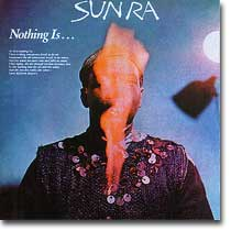 SUN RA : Nothing Is... (ESP-disk, 2005)