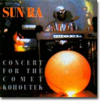 SUN RA : Concert for the Comet Kohoutek (ESP-disk, 2006)