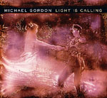Michael Gordon Light is Calling (Nonesuch, 2004)