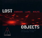 Gordon Lang Wolfe Lost Objects (Teldec New Line, 2001)
