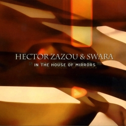 Hector Zazou & Zwara, In The House Of Mirrors