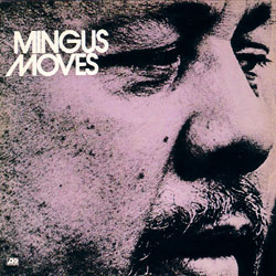Mingus Moves (Atlantic, 1974)