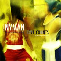 Michael Nyman : Love Counts (MN Records, 2007)